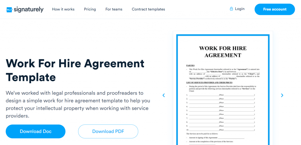 Think you'll be using work for hire agreements? Signaturely has a free Work For Hire Agreement template to protect your business in the event that something happens.