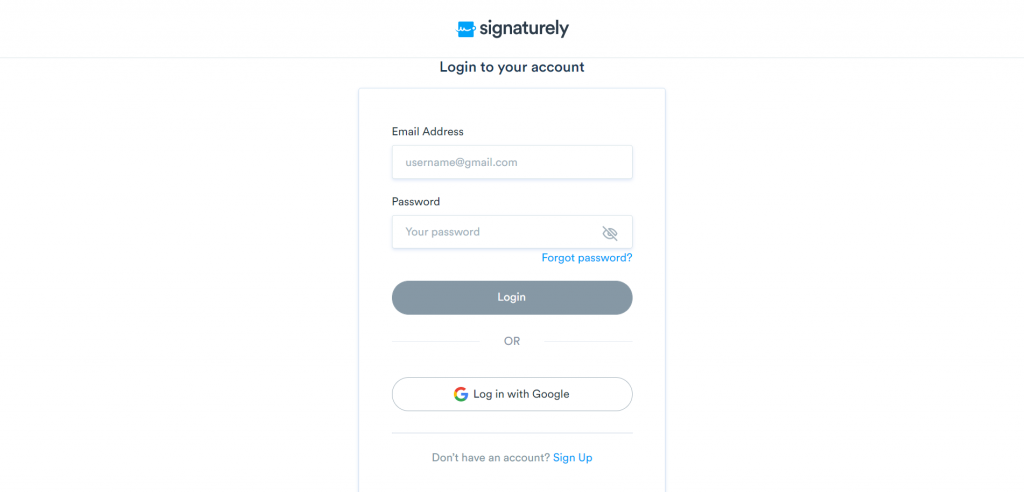 The first step to take is to sign into Signaturely.